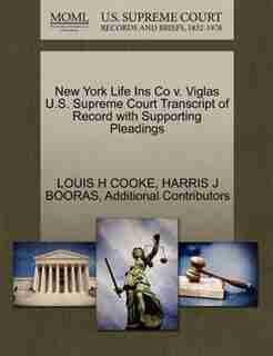 New York Life Ins Co V. Viglas U.s. Supreme Court Transcript Of Record With Supporting Pleadings by Louis H Cooke