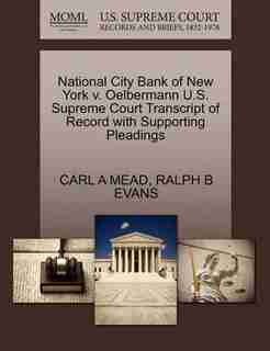 National City Bank Of New York V. Oelbermann U.s. Supreme Court Transcript Of Record With Supporting Pleadings by Carl A Mead