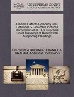 Cinema Patents Company, Inc., Petitioner, V. Columbia Pictures Corporation Et Al. U.s. Supreme…