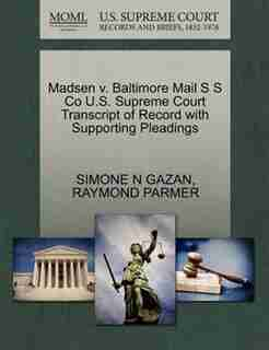 Madsen V. Baltimore Mail S S Co U.s. Supreme Court Transcript Of Record With Supporting Pleadings by Simone N Gazan