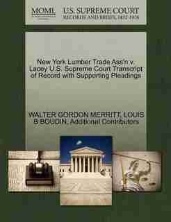 New York Lumber Trade Ass'n V. Lacey U.s. Supreme Court Transcript Of Record With Supporting Pleadings by Walter Gordon Merritt