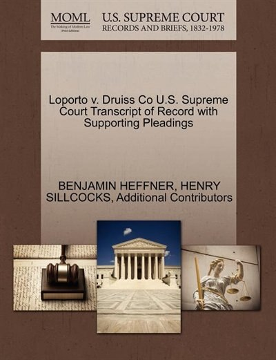 Loporto V. Druiss Co U.s. Supreme Court Transcript Of Record With Supporting Pleadings by Benjamin Heffner