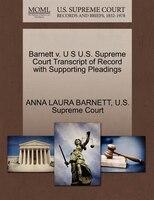 Barnett V. U S U.s. Supreme Court Transcript Of Record With Supporting Pleadings
