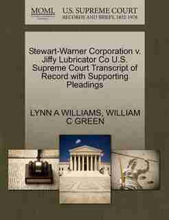 Stewart-warner Corporation V. Jiffy Lubricator Co U.s. Supreme Court Transcript Of Record With Supporting Pleadings by Lynn A Williams