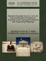 Standard Accident Ins Co V. U S, For Use And Benefit Of Powell U.s. Supreme Court Transcript Of…
