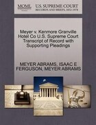 Meyer V. Kenmore Granville Hotel Co U.s. Supreme Court Transcript Of Record With Supporting…