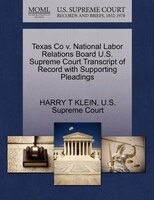 Texas Co V. National Labor Relations Board U.s. Supreme Court Transcript Of Record With Supporting…