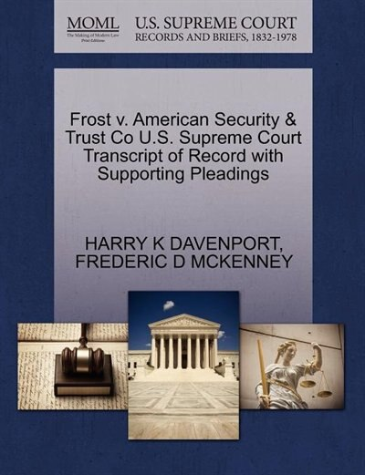Frost V. American Security & Trust Co U.s. Supreme Court Transcript Of Record With Supporting Pleadings by Harry K Davenport