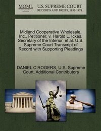 Midland Cooperative Wholesale, Inc., Petitioner, V. Harold L. Ickes, Secretary Of The Interior, Et…