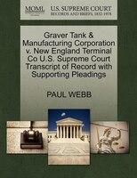 Graver Tank & Manufacturing Corporation V. New England Terminal Co U.s. Supreme Court Transcript Of…
