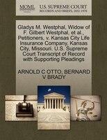 Gladys M. Westphal, Widow Of F. Gilbert Westphal, Et Al., Petitioners, V. Kansas City Life…