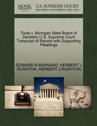 Toole V. Michigan State Board Of Dentistry U.s. Supreme Court Transcript Of Record With Supporting…