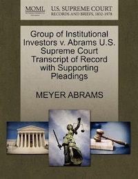 Group Of Institutional Investors V. Abrams U.s. Supreme Court Transcript Of Record With Supporting…