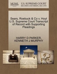 Sears, Roebuck & Co V. Hoyt U.s. Supreme Court Transcript Of Record With Supporting Pleadings
