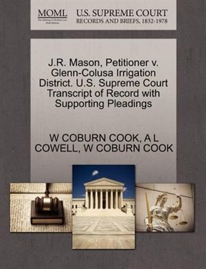 J.r. Mason, Petitioner V. Glenn-colusa Irrigation District. U.s. Supreme Court Transcript Of Record With Supporting Pleadings by W Coburn Cook