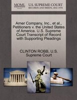 Arner Company, Inc., Et Al., Petitioners V. The United States Of America. U.s. Supreme Court…