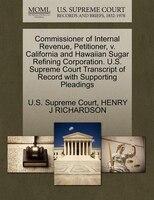 Commissioner Of Internal Revenue, Petitioner, V. California And Hawaiian Sugar Refining Corporation…