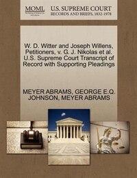 W. D. Witter And Joseph Willens, Petitioners, V. G. J. Nikolas Et Al. U.s. Supreme Court Transcript…