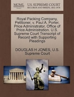 Royal Packing Company, Petitioner, V. Paul A. Porter, Price Administrator, Office Of Price…