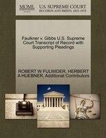 Faulkner V. Gibbs U.s. Supreme Court Transcript Of Record With Supporting Pleadings