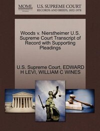 Woods V. Nierstheimer U.s. Supreme Court Transcript Of Record With Supporting Pleadings