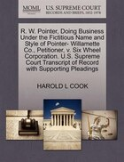 R. W. Pointer, Doing Business Under The Fictitious Name And Style Of Pointer- Willamette Co…