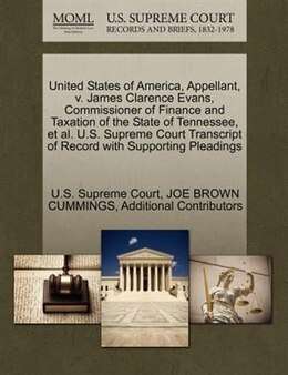 Book United States Of America, Appellant, V. James Clarence Evans, Commissioner Of Finance And Taxation… by U.s. Supreme Court