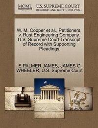 W. M. Cooper Et Al., Petitioners, V. Rust Engineering Company. U.s. Supreme Court Transcript Of…