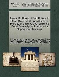 Myron E. Pierce, Alfred P. Lowell, Stuart Rand, Et Al., Appellants, V. The City Of Boston. U.s…