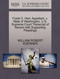 Frank C. Hart, Appellant, V. State Of Washington. U.s. Supreme Court Transcript Of Record With…