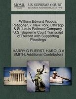 William Edward Woods, Petitioner, V. New York, Chicago & St. Louis Railroad Company. U.s. Supreme…