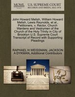 John Howard Melish, William Howard Melish, Lewis Reynolds, Et Al., Petitioners, V. Rector, Church…