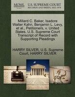 Millard C. Baker, Isadore Walter Kahn, Benjamin L. Levy, Et Al., Petitioners, V. United States. U.s…