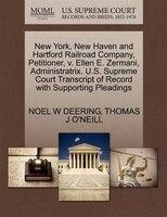 New York, New Haven And Hartford Railroad Company, Petitioner, V. Ellen E. Zermani, Administratrix…