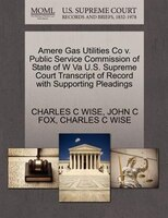 Amere Gas Utilities Co V. Public Service Commission Of State Of W Va U.s. Supreme Court Transcript…