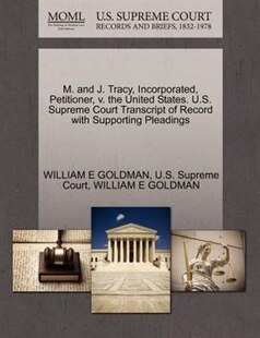 M. And J. Tracy, Incorporated, Petitioner, V. The United States. U.s. Supreme Court Transcript Of Record With Supporting Pleadings