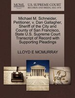 Michael M. Schneider, Petitioner, V. Dan Gallagher, Sheriff Of The City And County Of San Francisco…