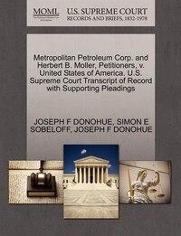 Metropolitan Petroleum Corp. And Herbert B. Moller, Petitioners, V. United States Of America. U.s…