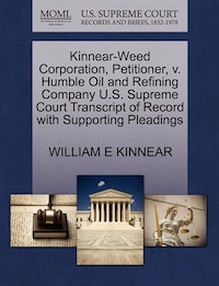 Kinnear-weed Corporation, Petitioner, V. Humble Oil And Refining Company U.s. Supreme Court…