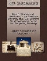 Alice D. Wrather Et Al., Petitioners, V. The American University Et Al. U.s. Supreme Court…
