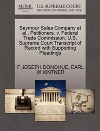 Seymour Sales Company Et Al., Petitioners, V. Federal Trade Commission. U.s. Supreme Court…
