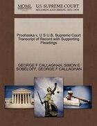 Prochaska V. U S U.s. Supreme Court Transcript Of Record With Supporting Pleadings
