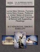 Lynne Marx Gilmore, Formerly Lynne Marx Knauer, Petitioner, V. United States Of America. U.s…