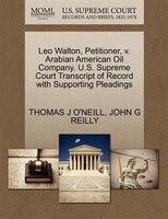 Leo Walton, Petitioner, V. Arabian American Oil Company. U.s. Supreme Court Transcript Of Record…