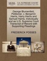 George Blumenfeld, Petitioner, V. Benjamin Harris, Harry Harris And Samuel Harris, Individually And…