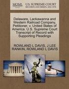 Delaware, Lackawanna And Western Railroad Company, Petitioner, V. United States Of America. U.s…