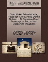 Vera Huke, Administratrix, Petitioner, V. The Ancilla Domini Sisters. U.s. Supreme Court Transcript…