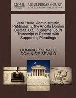 Vera Huke, Administratrix, Petitioner, V. The Ancilla Domini Sisters. U.s. Supreme Court Transcript…