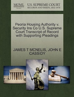 Peoria Housing Authority V. Security Ins Co U.s. Supreme Court Transcript Of Record With Supporting Pleadings