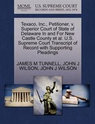 Texaco, Inc., Petitioner, V. Superior Court Of State Of Delaware In And For New Castle County Et Al…